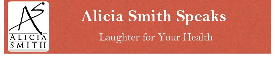 Alicia Smith Speaks: Laughter for Your Health